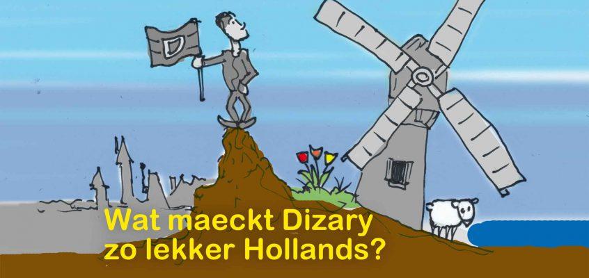 Wat maeckt Dizary nou zo lekker Hollands?