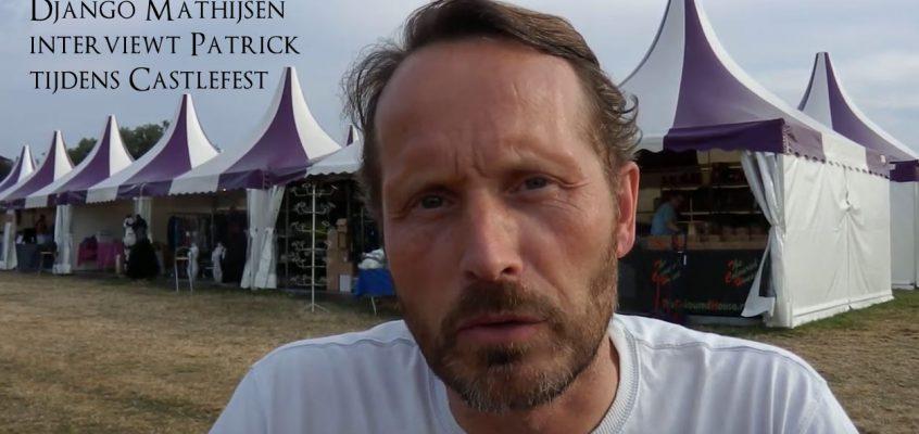 Django Mathijsen interviewde Patrick tijdens Castlefest 2019