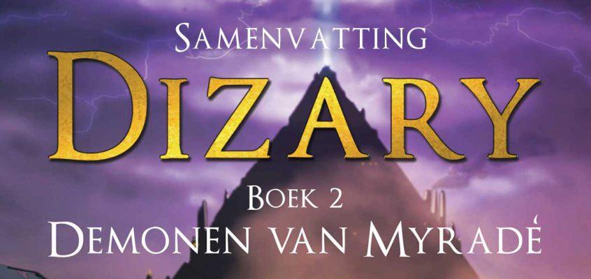 Synopsis Dizary boek 2 – Demonen van Myradé