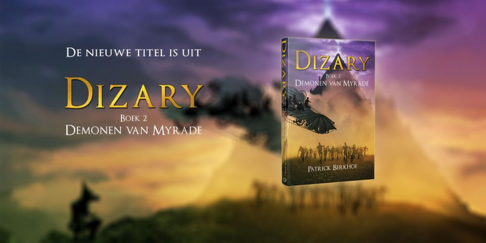 Dizary boek 2, Demonen van Myrade, Myradé, Patrick Berkhof