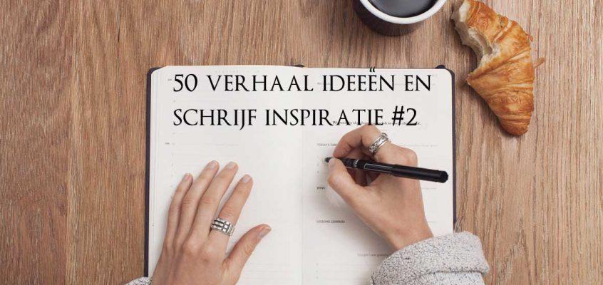 50 Verhaal ideeën en schrijf inspiratie #2