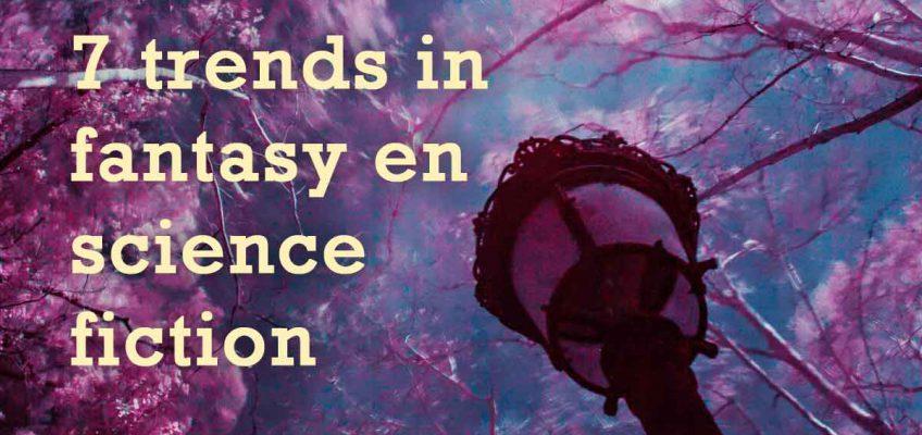 7 trends in fantasy en science fiction 2020
